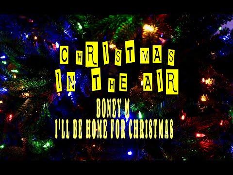 BONEY M- I'LL BE HOME FOR CHRISTMAS