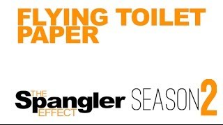 The Spangler Effect - Flying Toilet Paper Season 02 Episode 19 thumbnail