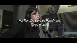 The Man Who Can't Be Moved - The Script (Cover)