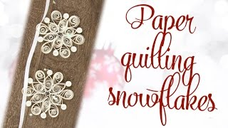 Paper quilling snowflakes - Christmas Made Easy 2015