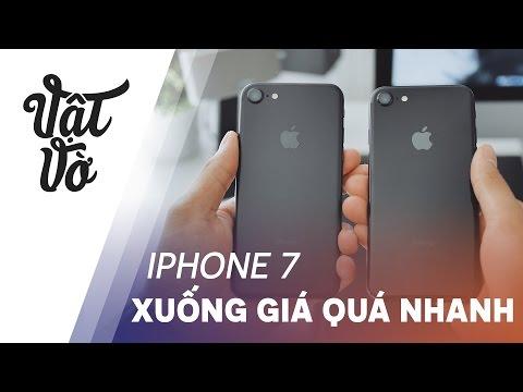 Vật Vờ  iPhone 7 xuống giá nhanh quá!