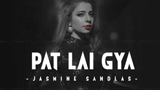 Pat Lai Gya | Jasmine Sandlas | Garry Sandhu | Latest Punjabi Hit FULL Song 2018