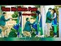 Tum Ho Mera Pyar Whatsapp Status By Hemant kashyap Whatsapp Status Video Download Free