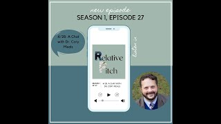 Relative Pitch S01E27: A Chat with Dr. Cory Meals