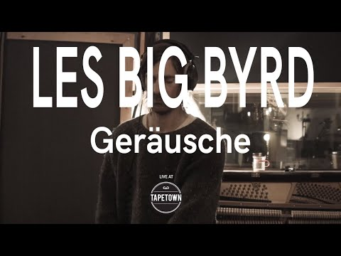 Les Big Byrd - Geräusche [Tapetown Sessions]