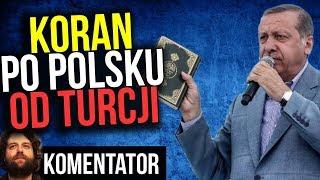 Turcja Ufunduje Specjalny Koran po Polsku dla Polaków - Komentator