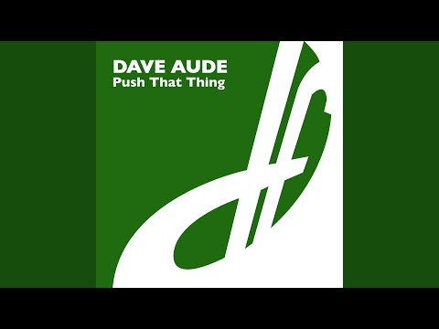 Push That Thing (Dave's Loophole Dub)