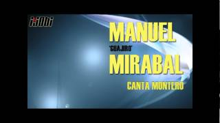 Manuel 'Guarjiro' Mirabal - Canta Montero [HIGH QUALITY MUSIC]