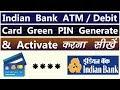 Indian Bank ATM Card / Debit Card Green Pin Generation & Activation | Indian Bank ATM Activation