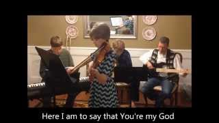 Here I Am to Worship, Wertz family instrumental, featuring violin