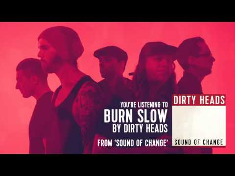 Dirty Heads  Burn Slow ft Tech N9ne Audio Stream