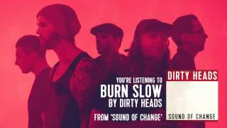 Dirty Heads - Burn Slow ft. Tech N9ne (Audio Stream)