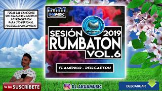 DJ Akua Sesión Rumbaton Vol.6 ♫Flamenco - Reggaeton♫Abril 2019