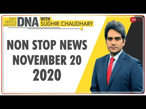 DNA: Non Stop News, Nov 20, 2020 | Sudhir Chaudhary Show | DNA Today | DNA Nonstop News | NONSTOP