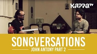Songversations - John Antony - Part 2 - Kappa TV