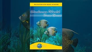 Undersea World - Ocean Breeze: Tranquil World - Relaxation with Music & Nature