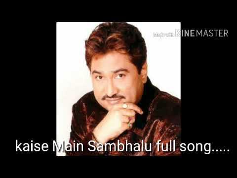 Kaise Main sambhalu full song//Kumar sanu//surja sekhar majhi//love song