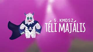 5. KMDSZ Téli Majális 2018 aftermovie