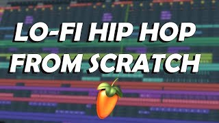 LO FI HIP HOP FROM SCRATCH | TUTORIAL