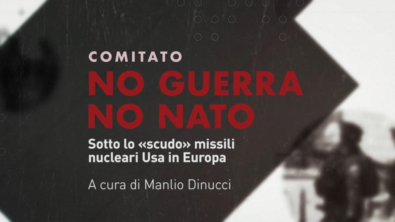 No Guerra No Nato: Sotto lo «scudo» missili nucleari Usa in Europa (IT, ENG, DE,SP, FR, DAN, PT, RO)