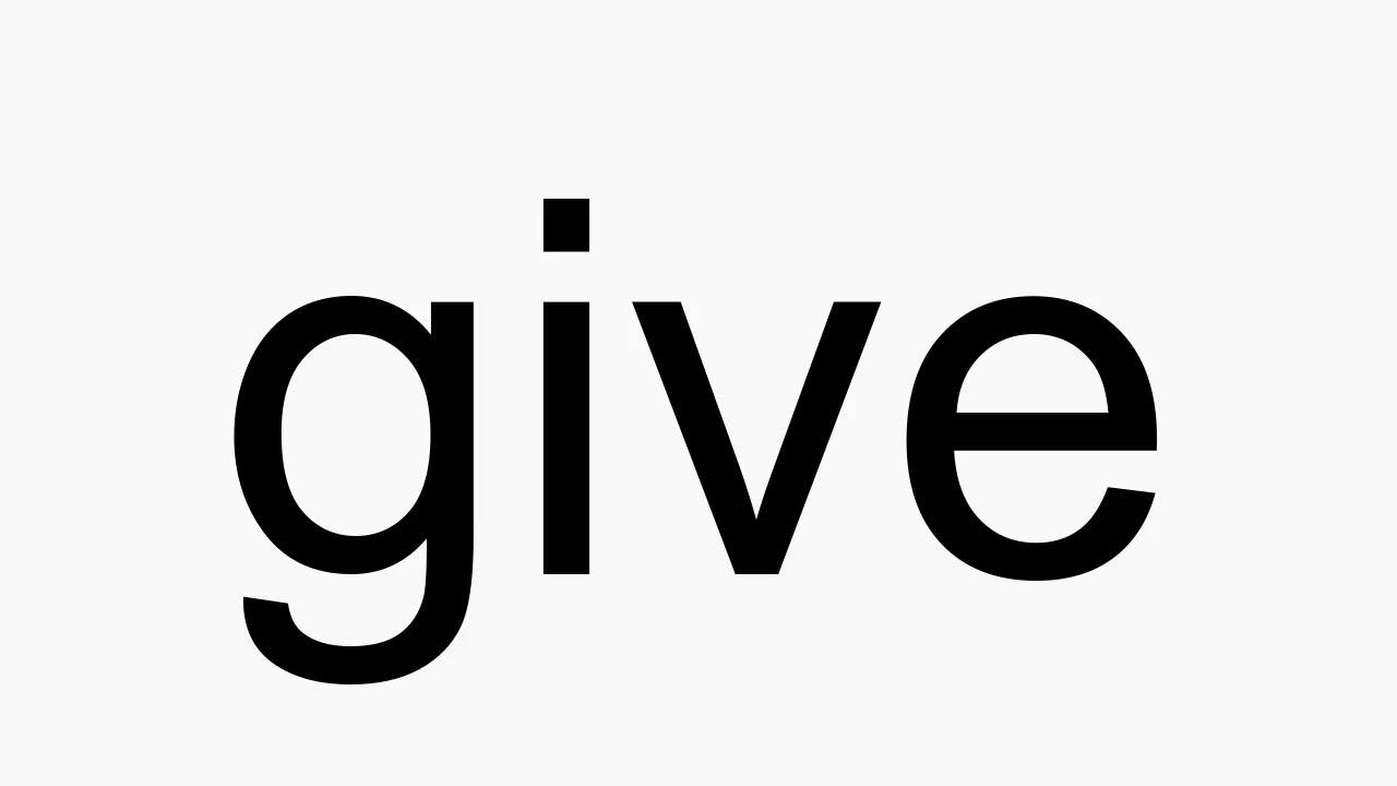 How to pronounce give