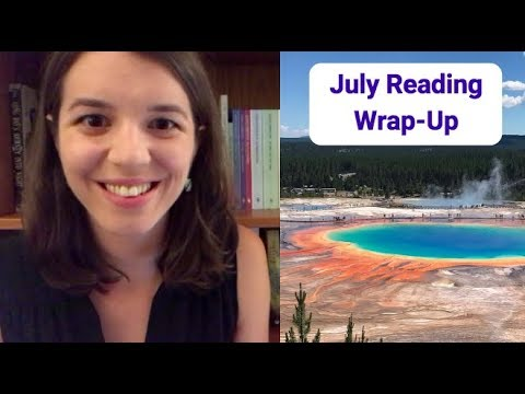 July Reading Wrap-Up (+ A Wyoming Vlog)