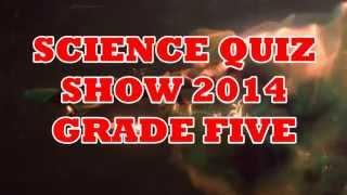 Science Quiz Show 2014 - Grade 5