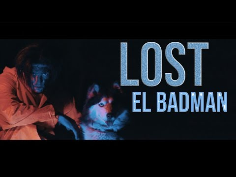 LOST - EL BADMAN (Clip Officiel)