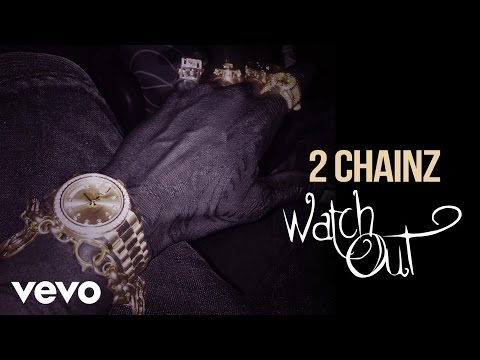 2 Chainz - Watch Out (Audio) (Explicit)