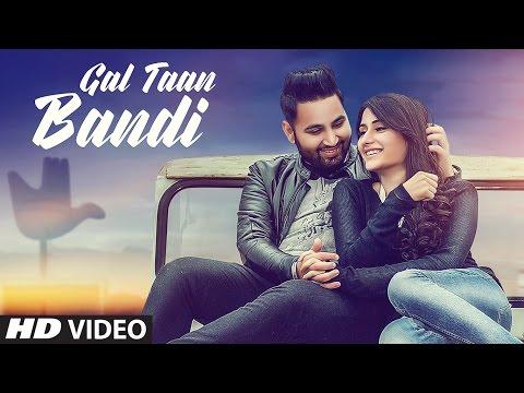 GAL TAAN BANDI Video Song | HONEY SARKAR | LATEST PUNJABI SONG 2017