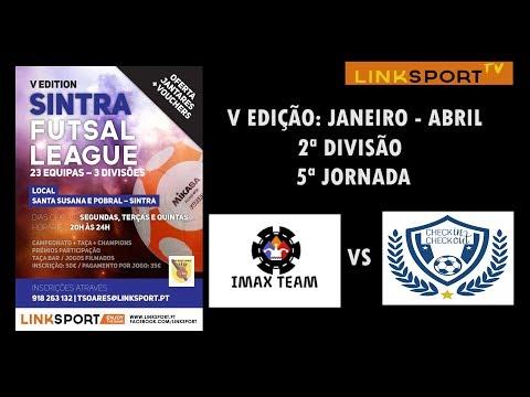 V Edição Sintra Futsal League 2ªDiv 5ªJorn Imax Team vs CheckInCheck Out 6-5