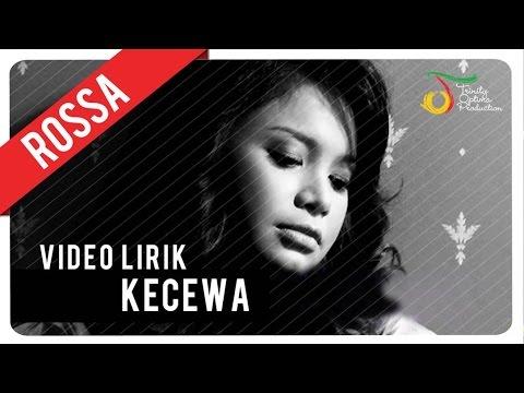 Rossa - Kecewa | Video Lirik