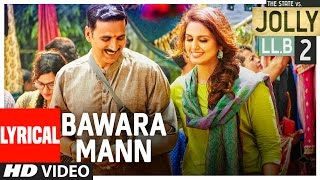 Bawara Mann Lyrical Video | Akshay Kumar, Huma Qureshi | Jubin Nautiyal & Neeti Mohan |