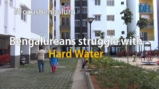 #FocusBengaluru: Bengalureans struggle with Hard Water