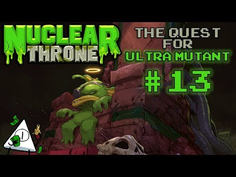 Nuclear Throne: The Quest For Ultra Mutant [#13] - Going In Big