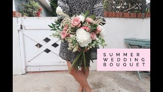 HOW TO MAKE A WEDDING BOUQUET | Summer Inspired