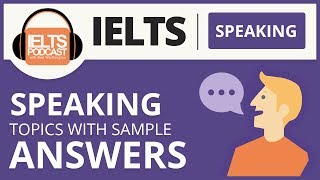 IELTS Speaking Topics and Sample Answers April 2018