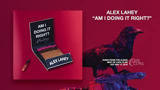 Alex Lahey - Am I Doing It Right? (Official Audio)