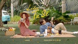 MV Liệu Ta Sẽ - Phạm Đình Thái Ngân Ft Annie
