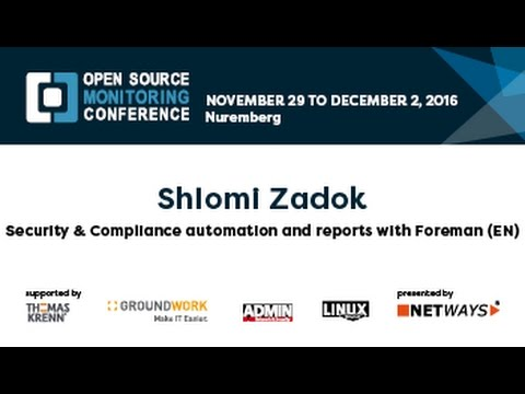 OSMC 2016 | Security & Compliance automation and reports with Foreman (EN) by Shlomi Zadok