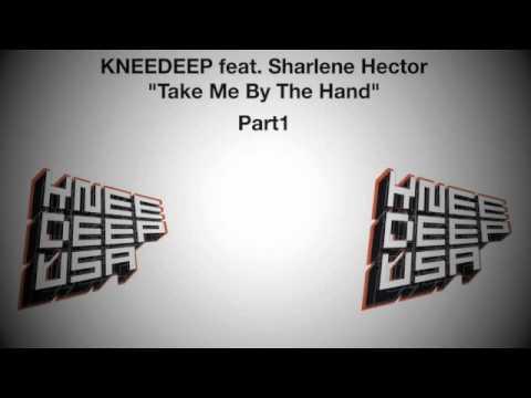 Knee Deep feat. Sharlene Hector - Take Me By The Hand (Knee Deep Original Mix)