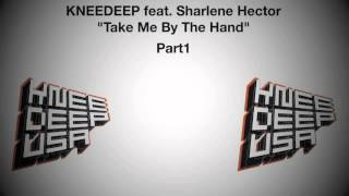 Knee Deep feat. Sharlene Hector - Take Me By The Hand (Knee Deep Original Mix)