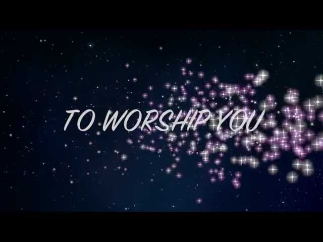 To Worship You