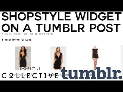 b17729e2dddb How To Add A Shopstyle Collective Widget To A Tumblr Post - YouTube