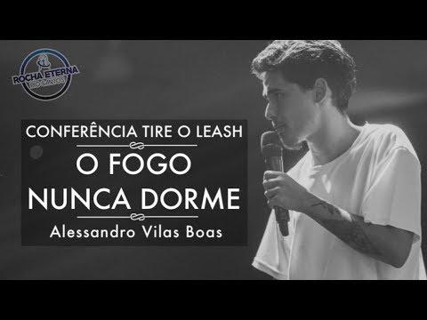 "CONFERÊNCIA TIRE O LEASH - ALESSANDRO VILAS BOAS ""O FOGO NUNCA DORME"""