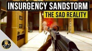 The Sad Reality oḟ Insurgency Sandstorm