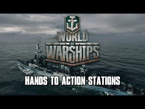 World of Warships - Hands to Action Stations!