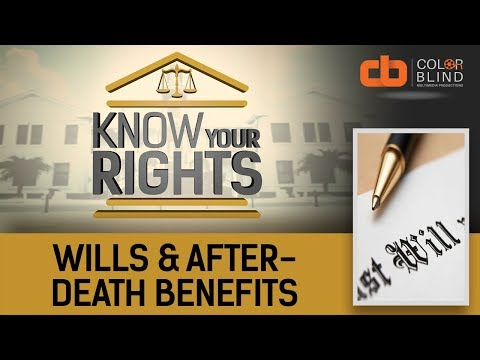 Know Your Rights - Season 1 Ep. 9: Wills & After-Death Benefits