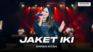 Erren Intan - Jaket Iki (The Rosta Reborn) [OFFICIAL]