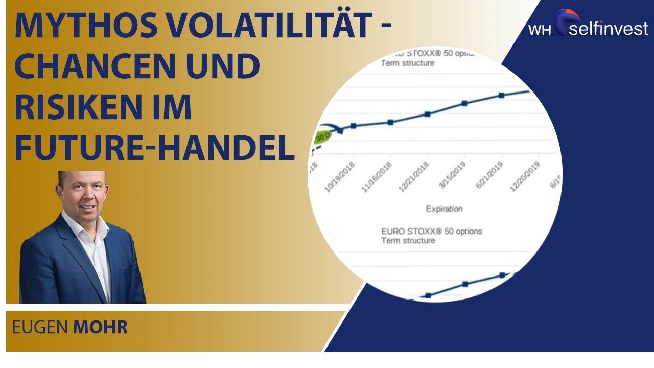 Mythos Volatilität   Chancen und Risiken im Future Handel mit Eugen Mohr
